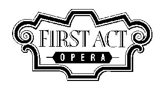 First Act Opera